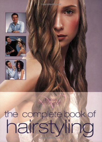 9781552975763: The Complete Book of Hairstyling
