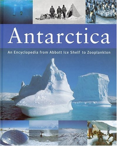 9781552975909: Antarctica: An Encyclopedia from Abbott Ice Shelf to Zooplankton