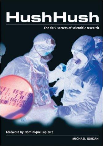 Hush Hush: The Dark Secrets of Scientific Research: Jordan, Michael