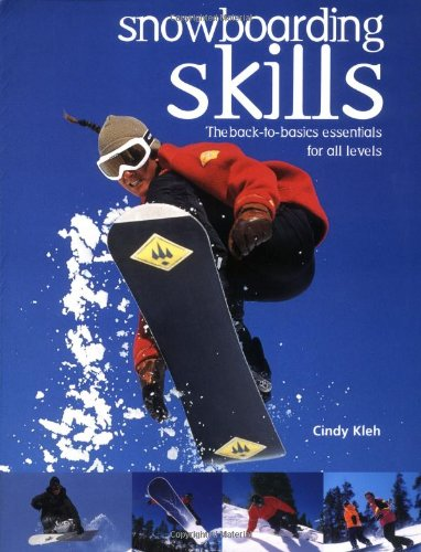 9781552976265: Snowboarding Skills: The Back to Basics Essentials for All Levels