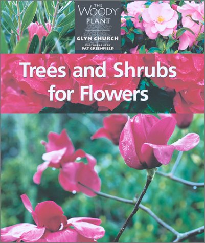 9781552976302: Trees and Shrubs for Flowers (The Woody Plant)