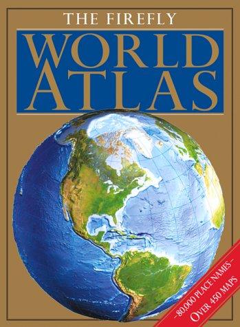 9781552976647: The Firefly World Atlas