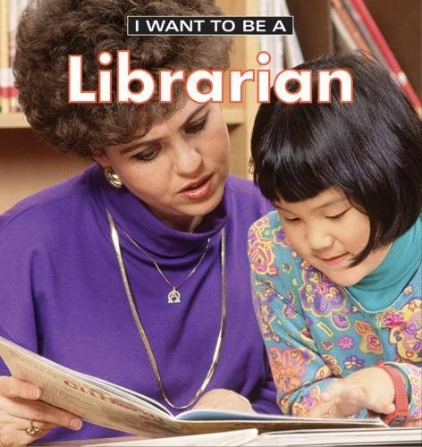 9781552976913 I Want To Be A Librarian Abebooks Dan Liebman