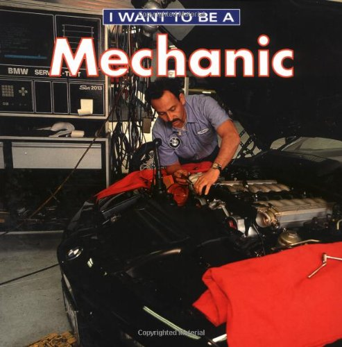 9781552976937: I Want To Be A Mechanic
