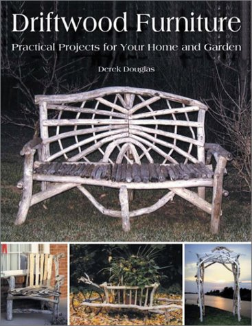 9781552977026: Driftwood Furniture: Practical Projects for Your Home and Garden