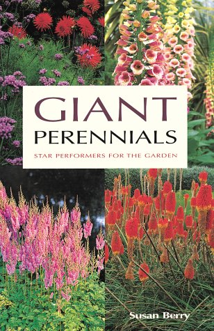 9781552977125: Giant Perennials: Star Performers for the Garden