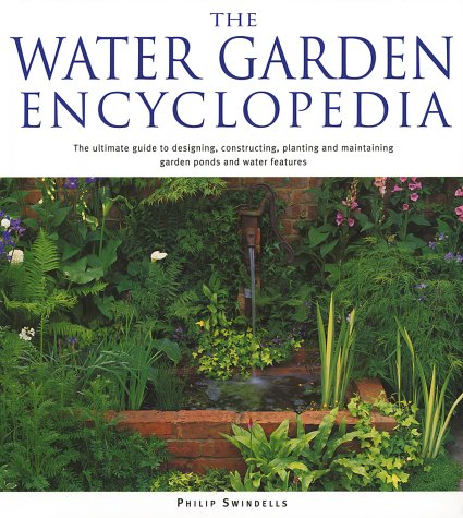 The Water Garden Encyclopedia: Swindells, Philip