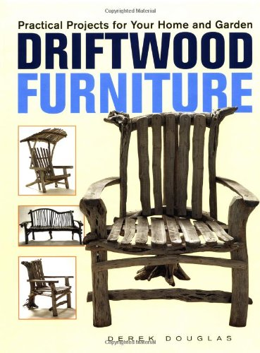 9781552977293: Driftwood Furniture: Practical Projects for Your Home and Garden