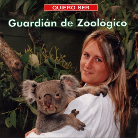 9781552977309: Quiero Ser Guardian de Zoologico = I Want to Be a Zookeeper