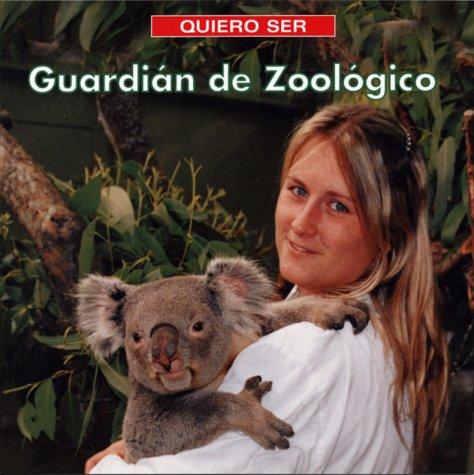 9781552977309: Quiero ser Guardian de Zoologico (Spanish Edition)