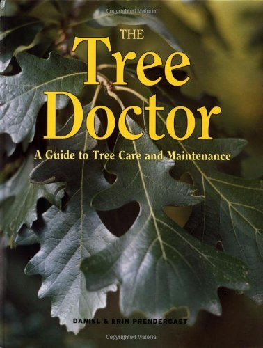 9781552977415: The Tree Doctor: A Guide to Tree Care and Maintenance