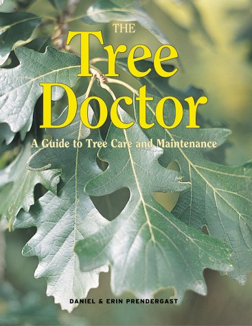 9781552977422: The Tree Doctor: A Guide to Tree Care and Maintenance