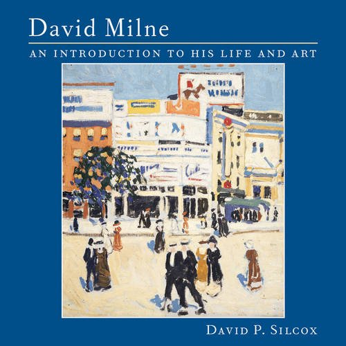 David Milne An Introduction to His Life and Work