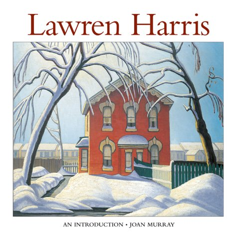 Lawren Harris: An Introduction to His Life and Art (1552977641) by Murray, Joan