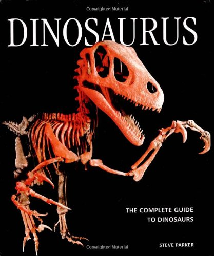 9781552977729: Dinosaurus: The Complete Guide to Dinosaurs