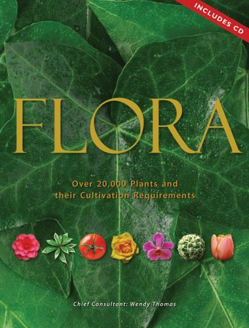 Flora : Over 20,000 Plants and Their Cultivation Requirements