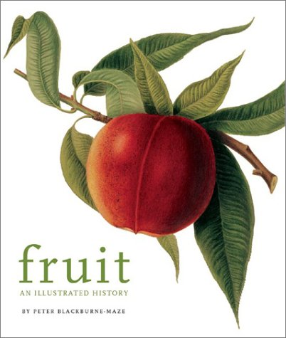 Fruit: An Illustrated History. Images from the Royal Horticultural Society