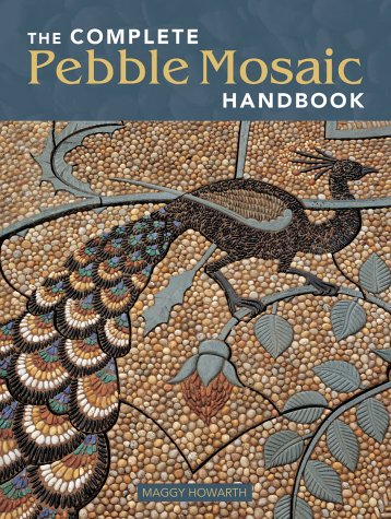 9781552977835: The Complete Pebble Mosaic Handbook