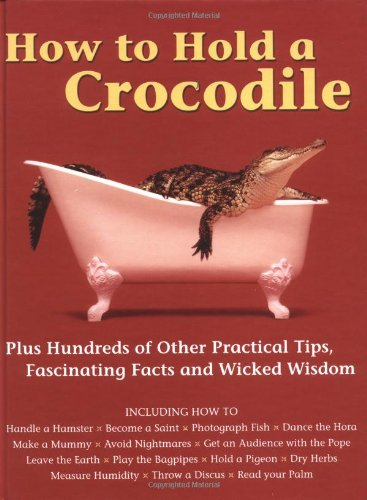 9781552978054: How to Hold a Crocodile