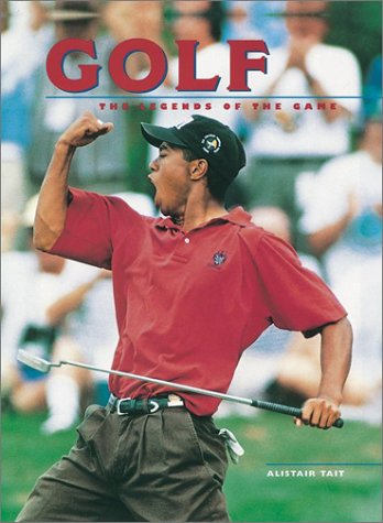 9781552978092: Golf: The Legends of the Game