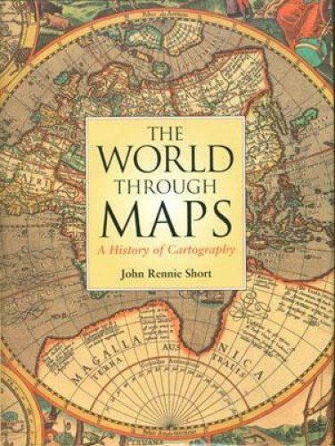9781552978115: The World Through Maps: A History of Cartography