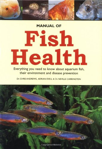 Manual of Fish Health: Everything You Need: Dr. Chris Andrews,