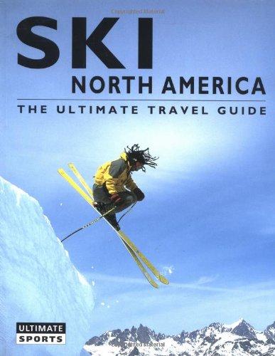 9781552978283: Ski North America: The Ultimate Travel Guide