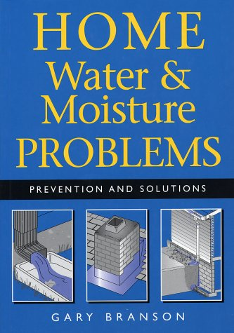 9781552978368: Home Water and Moisture Problems: Prevention and Solutions