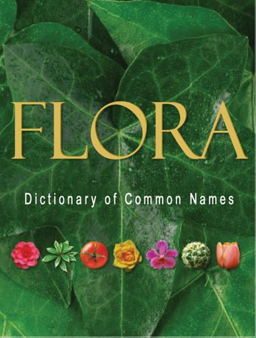 Flora Dictionary of Common Plant Names: Firefly Books