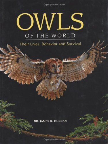 9781552978450: Owls of the World: Their Lives, Behavior and Survival