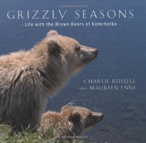 9781552978566: Grizzly Seasons: Life with the Brown Bears of Kamchatka
