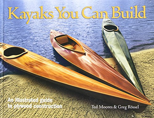9781552978610: Kayaks You Can Build: An Illustrated Guide to Plywood Construction