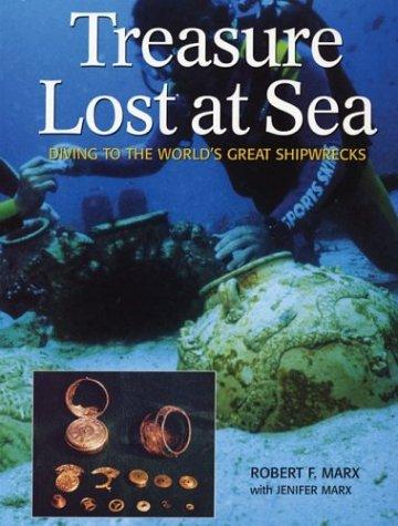 Treasure Lost at Sea: Diving to the: Marx, Robert, Marx,
