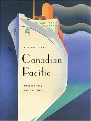 Posters of the Canadian Pacific: Choko, Marc, Jones,