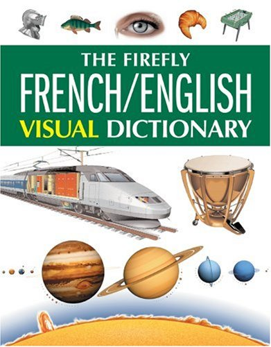 9781552979501: The Firefly French/English Visual Dictionary