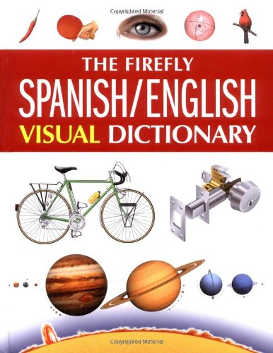 9781552979518: The Firefly Spanish/English Visual Dictionary