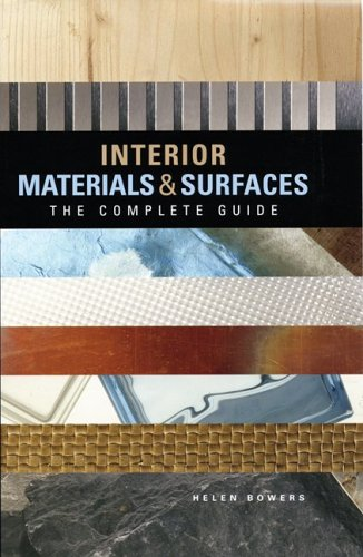 Interior Materials and Surfaces: The Complete Guide: Helen Bowers