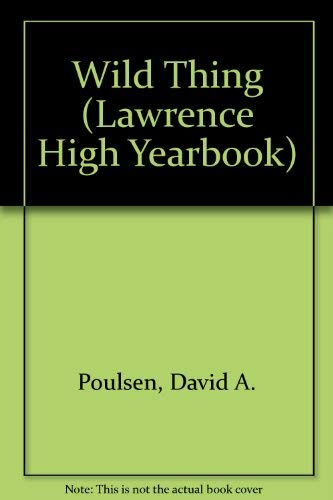 Wild Thing (The Lawrence High Yearbook Series): Poulsen, David A.