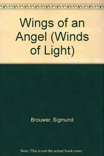 Wings of an Angel: Book One - Winds of Light: Sigmund Brouwer