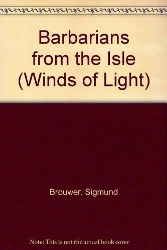 9781553050339: Barbarians from the Isle: Book Two - Winds of Light
