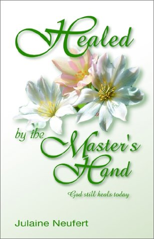 9781553062707: Healed by the Master's Hand