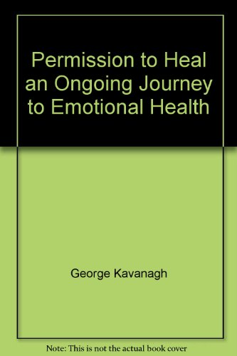 9781553062875: Permission to Heal an Ongoing Journey to Emotional Health