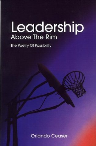 9781553066385: Leadership Above the Rim: The Poetry of Possibility