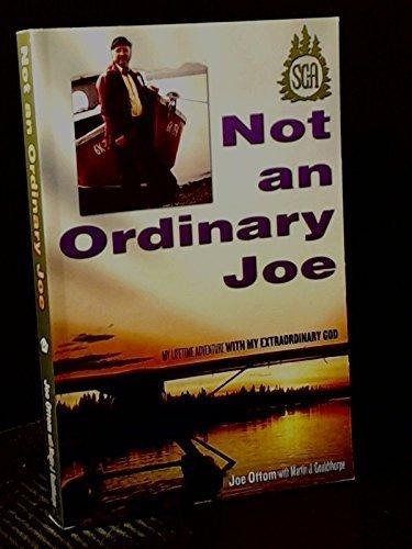 9781553067153: Not an Ordinary Joe : My Lifetime Adventure with My Extraordinary God