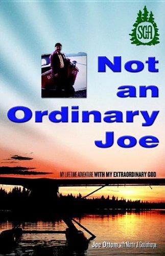 9781553067177: Not an Ordinary Joe: My Lifetime Adventure with My Extraordinary God
