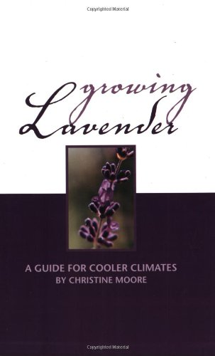 9781553067894: Growing Lavender: A Guide for Cooler Climates