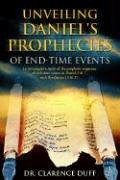 Unveiling Daniels Prophecies of End-Time Events: An Investigative Study of the Prophetic Sequence ...