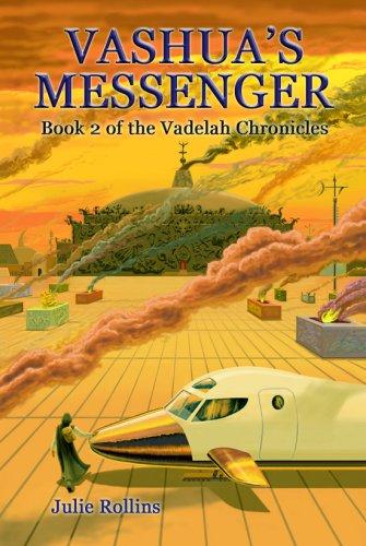 Vashua's Messenger: Book 2 of the Vadelah Chronicles: Julie Rollins