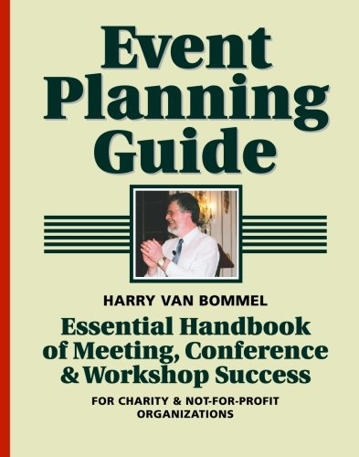 9781553070207: Event Planning Guide: Essential Handbook of Meeting, Conference & Workshop Success for Charity & Not-for-Profit Organizations