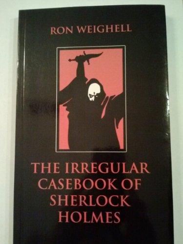 9781553100034: The Irregular Casebook of Sherlock Holmes